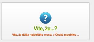 Víte, že délka nejdelšího mostu v České republice ...