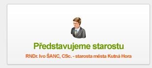 RNDr. Ivo ŠANC, CSc. - starosta města Kutná Hora